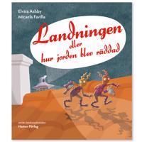 Landningen : eller hur jorden blev räddad