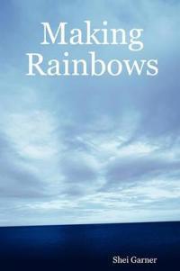 Making Rainbows