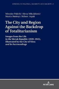 The City and Region Against the Backdrop of Totalitarianism