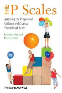 The P Scales: Assessing the Progress of Children with Special Educational Needs
