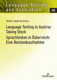 Language Testing in Austria: Taking Stock/Sprachtesten in Oesterreich: Eine Bestandsaufnahme