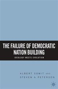The Failure of Democratic Nation Building