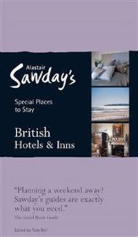 Alastair Sawday's Special Places to Stay British Hotels & Inns