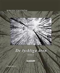 De lyckliga åren - Birger Vikström   Laserbodysculptingpittsburgh.com