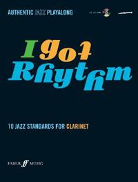 I Got Rhythm: 10 Jazz Standards for Clarinet [With CD (Audio)]