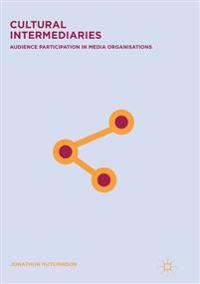 Cultural Intermediaries: Audience Participation in Media Organisations