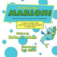 INTRODUCING MARLON! Your Cancer-Fighting Friend!