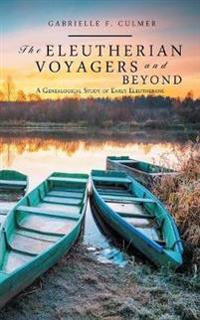The Eleutherian Voyagers and Beyond