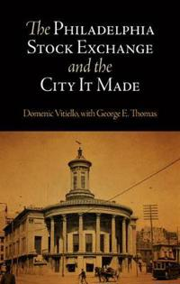The Philadelphia Stock Exchange and the City It Made