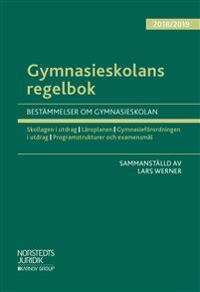 Gymnasieskolans regelbok 2018/19  : bestämmelser om gymnasieskolan