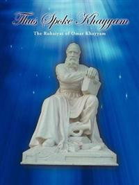 Thus Spoke Khayyam