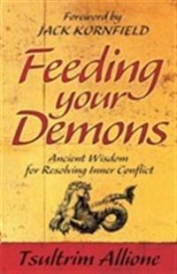Feeding your demons - ancient wisdom for resolving inner conflict