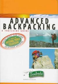 A Trailside Guide: Advanced Backpacking