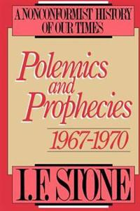 Polemics and Prophecies, 1967-1970: A Nonconformist History of Our Times