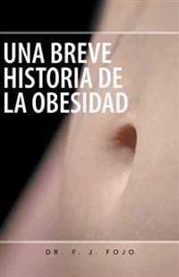 Una Breve Historia De La Obesidad