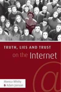 Truth, Lies and Trust on the Internet
