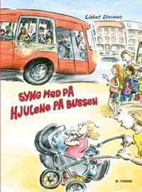 Syng med på hjulene på bussen