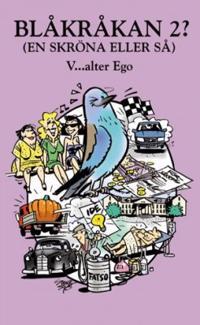 Blåkråkan 2? : (en skröna eller så) - Valter Ego   Laserbodysculptingpittsburgh.com