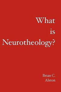What Is Neurotheology?
