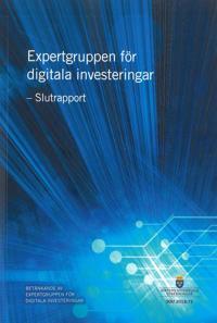 Expertgruppen för digitala investeringar. SOU 2018:72. Slutrapport : Betänkande från Expertgruppen för digitala investeringar (Fi 2017:04)