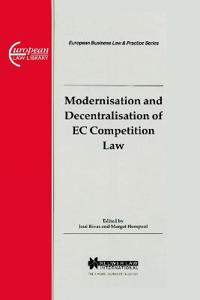 Modernisation and Decentralisation of Ec Competition Law