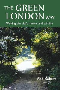 Green london way - walking the citys history and wildlife