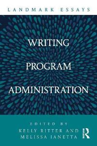 Landmark Essays on Writing Program Administration