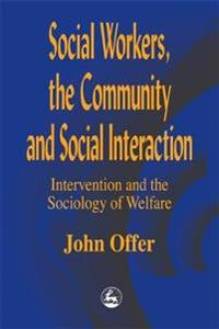 Social Workers, the Community and Social Interaction