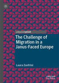 The Challenge of Migration in a Janus-Faced Europe