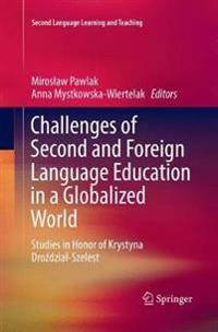 Challenges of Second and Foreign Language Education in a Globalized World: Studies in Honor of Krystyna Droździal-Szelest