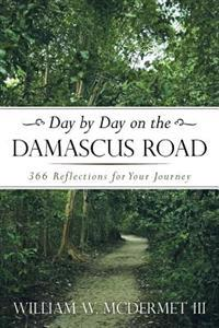 Day by Day on the Damascus Road