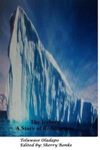 The Iceberg: A Story of Redemption