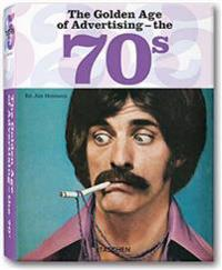 The Golden Age of Advertising - The 70s