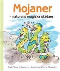 Mojaner : naturens magiska städare