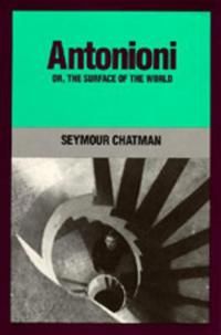 Antonioni, or, The Surface of the World