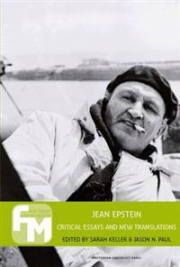 Jean Epstein: Critical Essays and New Translations