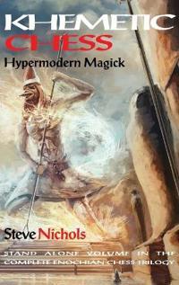 Khemetic Chess / Hypermodern Magick