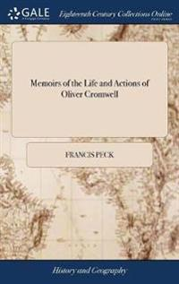 Memoirs of the Life and Actions of Oliver Cromwell