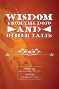 Wisdom from the Dojo and Other Tales