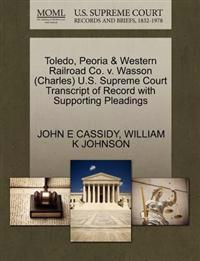 Toledo, Peoria & Western Railroad Co. V. Wasson (Charles) U.S. Supreme Court Transcript of Record with Supporting Pleadings