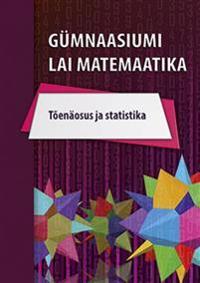 Gümnaasiumi laia matemaatika õpik. tõenäosus jastatistika