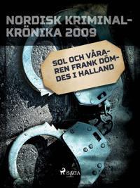 Sol och Våraren Frank dömdes i Halland