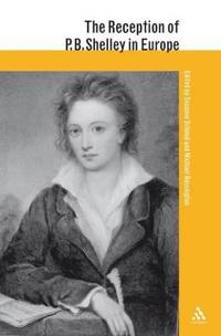 The Reception of P. B. Shelley in Europe