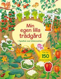 Min egen lilla trädgård : pysselbok med klistermärken