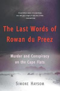 The Last Words of Rowan Du Preez: Murder and Conspiracy on the Cape Flats
