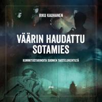 Väärin haudattu sotamies – Kummitustarinoita Suomen taistelukentiltä