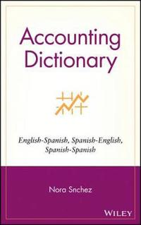 Accounting Dictionary: English-Spanish, Spanish-English, Spanish-Spanish
