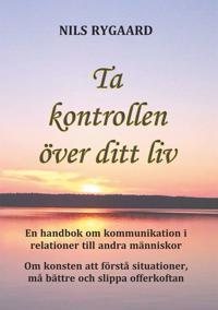 Ta kontrollen över ditt liv: En handbok i kommunikation i relationer till andra människor