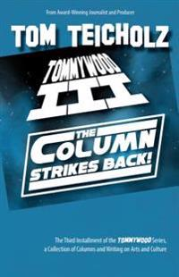 Tommywood III: The Column Strikes Back