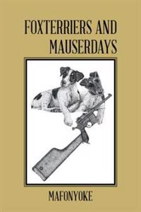 Foxterriers and Mauserdays